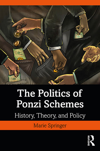 The Politics of Ponzi Schemes: History, Theory and Policy,