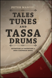 Tales, Tunes, and Tassa Drums: Retention and Intervention in Indo-Caribbean Music book cover