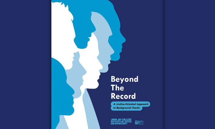The John Jay College Institute For Justice And Opportunity Releases New Guide For People Who Review Background Checks