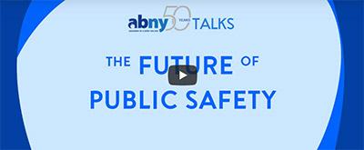 ABNY Talks: Public Safety