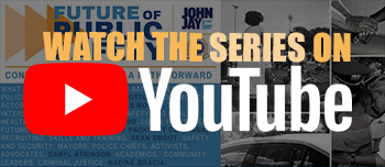 Watch the Future of Public Safety Series on Youtube