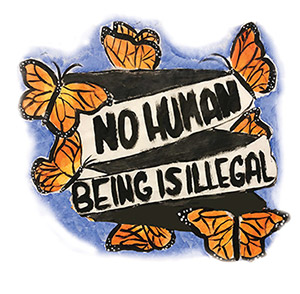 "Illustration of butterflies around the words ""No Human Being is Illegal"""