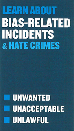 Learn about Bias-related Incidents and Hate Crimes