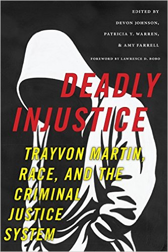 Deadly Injustice: Trayvon Martin, Race, and the Criminal Justice System Book Released