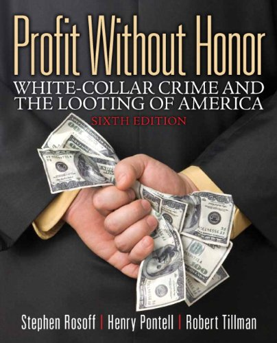 Profit Without Honor: White Collar Crime and the Looting of America (6th Edition)