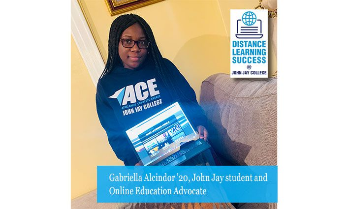 John Jay Student Gabriella Alcindor '20 Knows the Benefits of Online Learning